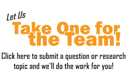 Submit a question or research topic.  Let us take one for the team!